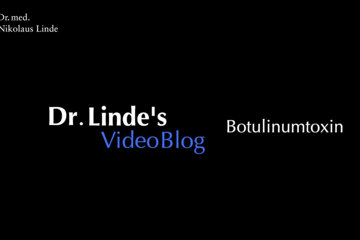Dr. Lindes VideoBlog: Botulinumtoxin